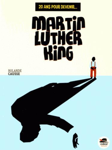 MARTIN LUTHER KING Causse Rolande Oskar
